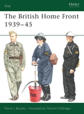 The British Home Front 1939?45 ebook by Martin Brayley