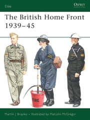 The British Home Front 1939?45 ebook by Martin Brayley,Malcolm McGregor