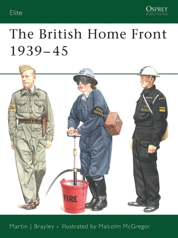 The British Home Front 1939–45 ebook by Martin Brayley