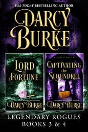 Legendary Rogues Books 3 and 4 - Lord of Fortune and Captivating the Scoundrel ebook by Darcy Burke