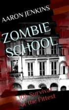 Zombie School ebook by Aaron Jenkins