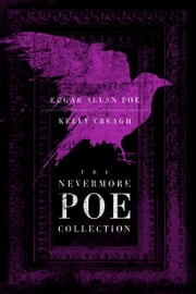 The Nevermore Poe Collection ebook by Edgar Allan Poe,Kelly Creagh