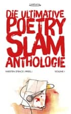 Die ultimative Poetry-Slam-Anthologie I ebook by Misha Anouk, Sandra da Vina, Tilman Döring,...