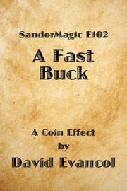 SandorMagic E102: A Fast Buck ebook by David Evancol