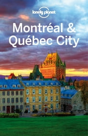 Lonely Planet Montreal & Quebec City ebook by Lonely Planet,Timothy N Hornyak,Gregor Clark