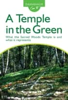 A Temple in the Green - What the Sacred Woods Temple is and what it represents eBook by Stambecco Pesco