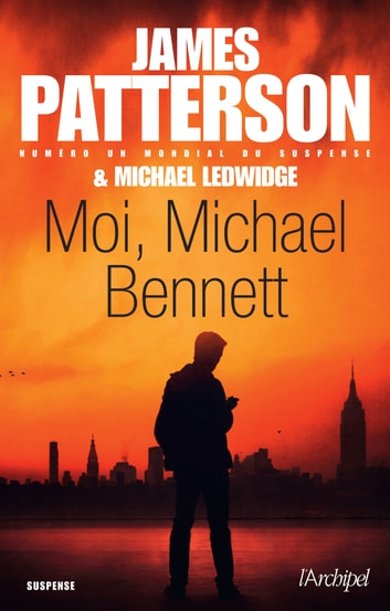 Moi, Michael Bennett ebook by James Patterson