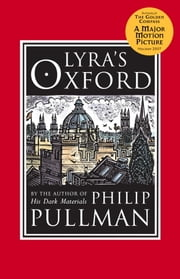Lyra's Oxford: His Dark Materials ebook by Philip Pullman,John Lawrence