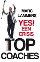 Yes! Een crisis ebook by Marc Lammers