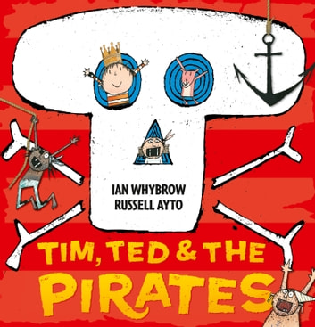 Tim, Ted and the Pirates (Read Aloud) ebook by Ian Whybrow