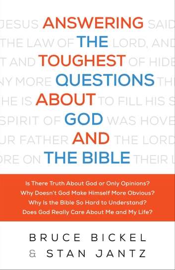 Answering the Toughest Questions About God and the Bible ebook by Bruce Bickel,Stan Jantz,Christopher Greer