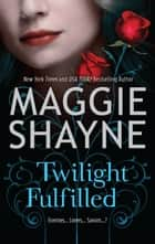 Twilight Fulfilled ebook by Maggie Shayne