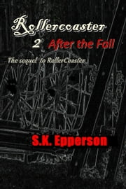 Rollercoaster 2: After the Fall ebook by S.K. Epperson
