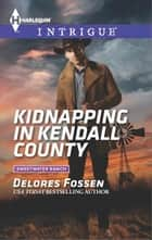 Kidnapping in Kendall County ebook by Delores Fossen