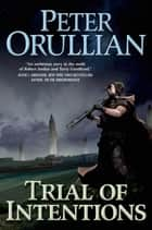 Trial of Intentions ebook by Peter Orullian