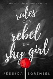Rules of a Rebel and a Shy Girl - Rebels & Mistfits, Willow & Beck, #1 ebook by Jessica Sorensen