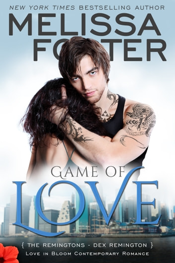 GAME OF LOVE (Love in Bloom: The Remingtons) ebook by Melissa Foster