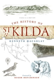 The History of St Kilda ebook by Roger Hutchinson,Kenneth Macauley