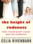 The Height of Rudeness - Four Sneak Peek Essays Plus One Exclusive! ebook by Celia Rivenbark