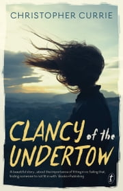Clancy of the Undertow ebook by Christopher Currie