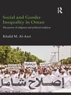 Social and Gender Inequality in Oman ebook by Khalid M. Al-Azri