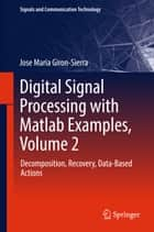 Digital Signal Processing with Matlab Examples, Volume 2 ebook by Jose Maria Giron-Sierra