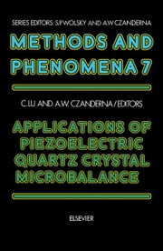 Applications of Piezoelectric Quartz Crystal Microbalances ebook by Lu, C.