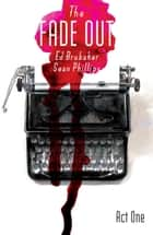 The Fade Out Vol. 1 ebook by