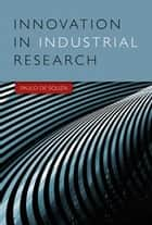 Innovation in Industrial Research ebook by Paulo de Souza