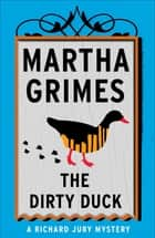 The Dirty Duck ebook by Martha Grimes
