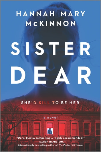 Sister Dear - A Novel ebook by Hannah Mary McKinnon