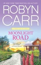 Moonlight Road ebook by Robyn Carr