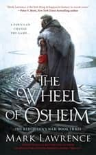 The Wheel of Osheim ebook by Mark Lawrence