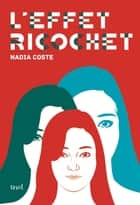 L'Effet Ricochet ebook by Nadia Coste