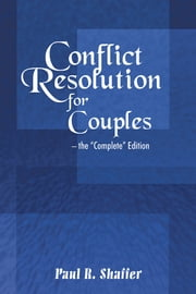 Conflict Resolution for Couples ebook by Paul R. Shaffer