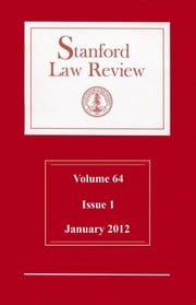 Stanford Law Review: Volume 64, Issue 1 - January 2012 ebook by Stanford Law Review