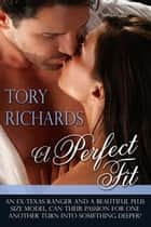 A Perfect Fit - The Evans Brothers Trilogy, #1 ebook by Tory Richards
