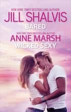 Bared/Wicked Sexy ebook by Anne Marsh, JILL SHALVIS