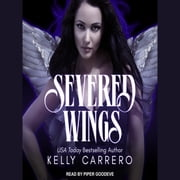Severed Wings audiobook by Kelly Carrero