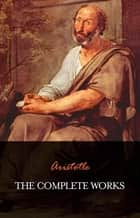 Aristotle: The Complete Works ebook by Aristotle