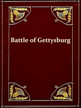 The Battle of Gettysburg [Illustrated] ebook by Frank Aretas Haskell