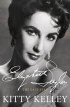 Elizabeth Taylor ebook by Kitty Kelley
