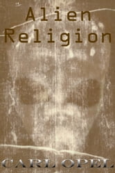 Alien Religion ebook by Carl Opel