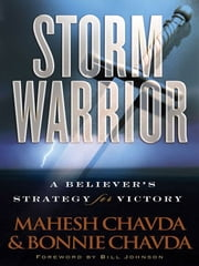 Storm Warrior - A Believer's Strategy for Victory ebook by Mahesh Chavda,Bonnie Chavda