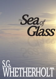 The Sea of Glass ebook by S. G. Whetherholt