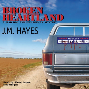 Broken Heartland - A Mad Dog & Englishman Mystery audiobook by J. M. Hayes,Poisoned Pen Press
