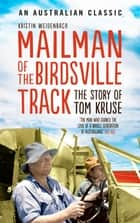 Mailman of the Birdsville Track - The story of Tom Kruse ebook by