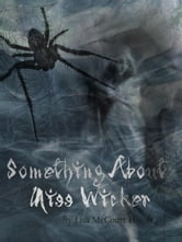 There's Something About Miss Wicker ebook by Lisa McCourt Hollar