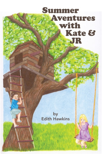 Summer Adventures with Kate & J.R. ebook by Edith Hawkins
