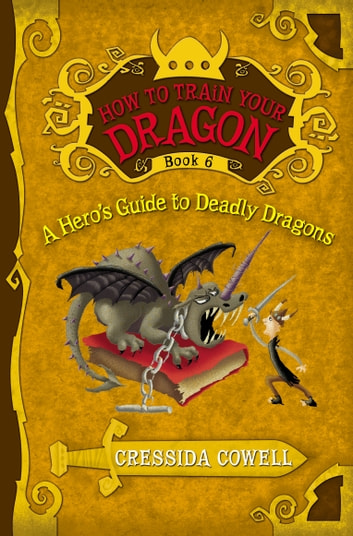 How to Train Your Dragon: A Hero's Guide to Deadly Dragons ebook by Cressida Cowell